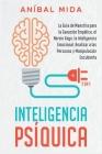 Inteligencia Psíquica [2 EN 1]: La guía de maestría para la sanación empática, el nervio vago, la inteligencia emocional, analizar a las personas y ma Cover Image