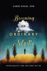 Becoming an Ordinary Mystic: Spirituality for the Rest of Us Cover Image