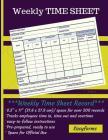 Weekly Time Sheet Series 4: Weekly Time Log/Employee Logbook/Time Sheet log/Payroll Sheets Cover Image