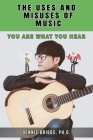 The Uses and Misuses of Music: You Are What You Hear Cover Image