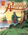 The Mystery of the Roanoke Colony (Graphic History) Cover Image