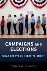 Campaigns and Elections: What Everyone Needs to Know Cover Image