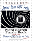 Circle It, James Bond 007 Facts, Word Search, Puzzle Book Cover Image