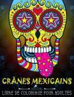 Crânes Mexicains: Livre De Coloriage Pour Adultes: Día de los Muertos Cover Image
