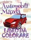 Automobili Mazda Auto Libro da Colorare: ✎ C#9998; Libro da Colorare Bambini 5 anni ✍ Libroars Mazda Kids Coloring Book Coloring Book for Cover Image