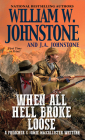 When All Hell Broke Loose ( A Preacher & MacCallister Western #3) Cover Image
