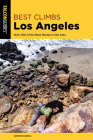 Best Climbs Los Angeles: Over 300 of the Best Routes in the Area Cover Image