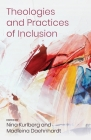 Theologies and Practices of Inclusion: Insights From a Faith-based Relief, Development and Advocacy Organization Cover Image