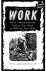 Unfuck Your Work: Makin' Paper Without Losing Your Mind or Selling Your Soul Cover Image