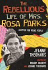 The Rebellious Life of Mrs. Rosa Parks: Adapted for Young People (ReVisioning History for Young People) Cover Image