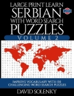 Large Print Learn Serbian with Word Search Puzzles Volume 2 (Latin): Learn Serbian Language Vocabulary with 130 Challenging Bilingual Word Find Puzzle Cover Image