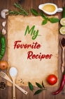 My Favorite Recipes: Personalised CookbookBlank Receipe BookMy Own Recipe Book Recipie Book to Write inBlank Cookbooks for Family Recipes Cover Image