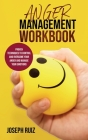 Anger Management Workbook: Proven Techniques to Control and Overcome Your Anger and Manage Your Emotions Cover Image