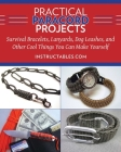 Practical Paracord Projects: Survival Bracelets, Lanyards, Dog Leashes, and Other Cool Things You Can Make Yourself Cover Image