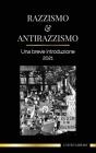 Razzismo e antirazzismo: Una breve introduzione - 2021 - Capire la fragilità (bianca) e diventare un alleato antirazzista Cover Image