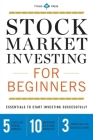 Stock Market Investing for Beginners: Essentials to Start Investing Successfully Cover Image
