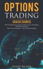 Options Trading Crash Course: The #1 beginners's guide to make money with option. This book includes: How to trade options + day trading strategies Cover Image