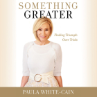 Something Greater: Finding Triumph over Trials Cover Image