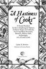 A Hastiness of Cooks: : A Practical Handbook for Use in Deciphering the Mysteries of Historic Recipes and Cookbooks, For Living-History Reen Cover Image