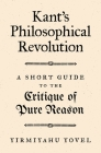 Kant's Philosophical Revolution: A Short Guide to the Critique of Pure Reason Cover Image
