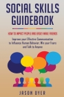 Social Skills Guidebook: How to Impact People and Easily Make Friends - Improve your Effective Communication to Influence Human Behavior, Win y Cover Image
