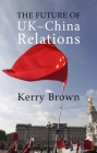 The Future of Uk-China Relations: The Search for a New Model Cover Image
