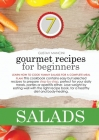 Gourmet Recipes for Beginners: Learn how to cook yummy salads for a complete meal plan! This cookbook contains easy but selected recipes to prepare s Cover Image