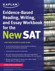 Kaplan Evidence-Based Reading, Writing, and Essay Workbook for the New SAT (Kaplan Test Prep) Cover Image