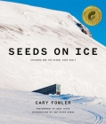 Seeds on Ice: Svalbard and the Global Seed Vault Cover Image