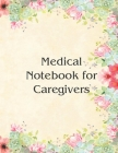 Medical Notebook for Caregivers: A book to keep track of your parents' medical needs from a distance or close by Cover Image