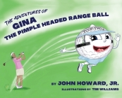 The Adventures of Gina The Pimple Headed Range Ball Cover Image