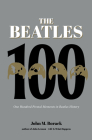 The Beatles 100: 100 Pivotal Moments in Beatles History Cover Image