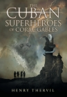 The Cuban Superheroes of Coral Gables Cover Image