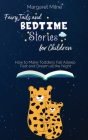 Fairy Tails and Bedtime Stories for Children: How to Make Toddlers Fall Asleep Fast and Dream all the Night Cover Image