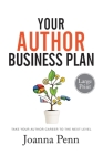 Your Author Business Plan Large Print: Take Your Author Career To The Next Level Cover Image