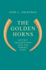 The Golden Horns: Mythic Imagination and the Nordic Past Cover Image