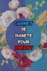Carnet de diabète pour enfant: suivi de diabète sur 2 ans - 1 page par semaine (Carnet Suivi Diabete) Cover Image