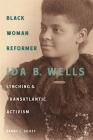 Black Woman Reformer: Ida B. Wells, Lynching, and Transatlantic Activism Cover Image
