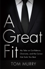 A Great Fit: My Take on Confidence, Charisma, and the Career That Suits You Best Cover Image