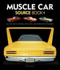 Muscle Car Source Book: All the Facts, Figures, Statistics, and Production Numbers Cover Image