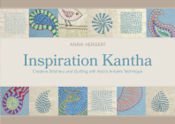 Inspiration Kantha: Creative Stitchery and Quilting with Asia's Ancient Technique Cover Image