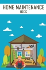 Home Maintenance Book: : 2 Years Maintenance Log, Schedule, Organizer, Checklist Record Book, Home Maintenance Record Book Cover Image