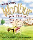 Ready or Not, Woolbur Goes to School! Cover Image