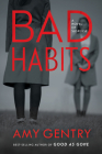 Bad Habits: By the author of the best-selling thriller GOOD AS GONE Cover Image