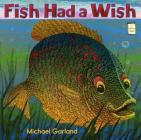 Fish Had a Wish (I Like to Read) Cover Image