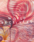 World Receivers: Georgiana Houghton - Hilma af Klint - Emma Kunz Cover Image
