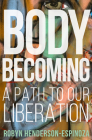 Body Becoming: A Path to Our Liberation Cover Image