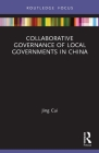 Collaborative Governance of Local Governments in China Cover Image