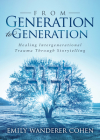 From Generation to Generation: Healing Intergenerational Trauma Through Storytelling Cover Image