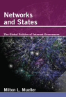 Networks and States: The Global Politics of Internet Governance (Information Revolution and Global Politics) Cover Image